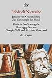 Jenseits von Gut und Böse. Zur Genealogie der Moral. Herausgegeben von G. Colli und M. Montinari - Friedrich Nietzsche