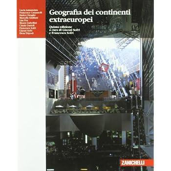 Geografia Dei Continenti Extraeuropei. Con Espansione Online. Per Le Scuole Superiori