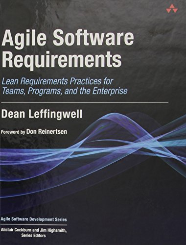 Agile Software Requirements: Lean Requirements Practices for Teams, Programs, and the Enterprise...