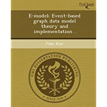 E-Model: Event-Based Graph Data Model Theory and Implementation