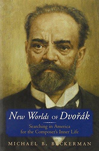 New Worlds of Dvorak: Searching in America for the Composer's Inner Life por Michael B. Beckerman