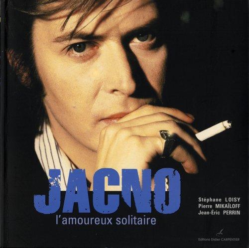 Jacno l'amoureux solitaire par Stéphane Loisy, Pierre Mikaïloff, Jean-Eric Perrin