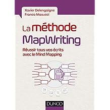 La méthode MapWriting - Réussir tous vos écrits avec le Mind Mapping