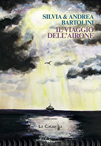 Il viaggio dell'airone (Il porto) por Silvia Bartolini