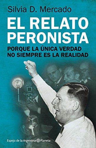 El relato peronista por Silvia Mercado