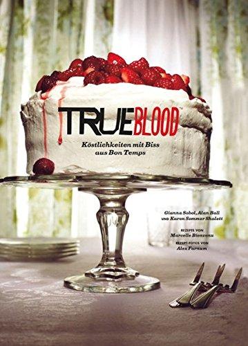 Preisvergleich Produktbild Das True Blood Kochbuch: Köstlichkeiten mit Biss aus Bon Temps