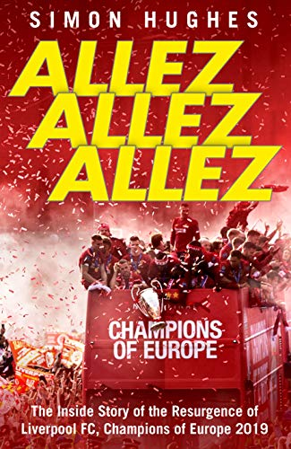 Allez Allez Allez: The Inside Story of the Resurgence of Liverpool FC, Champions of Europe 2019 (English Edition) Derby-cup