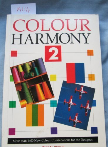 Colour Harmony 2: More Than 400 New Colour Combinations for the Designer por Bride M. Whelan