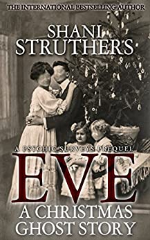 Eve - A Christmas Ghost Story: A Psychic Surveys Prequel by [Struthers, Shani]
