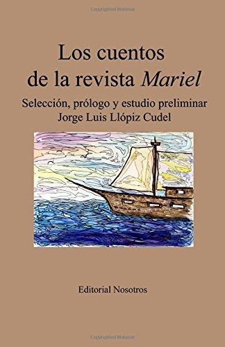 Los cuentos de la revista Mariel: Selección, prólogo y estudio preliminar