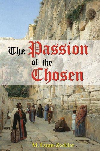 The Passion of the Chosen (3) por M. Ezran-Zeckler