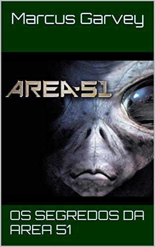 Os Segredos da Area 51 (Portuguese Edition) por Marcus Garvey