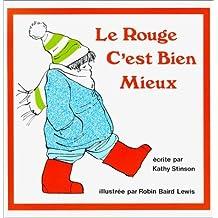 Le rouge c'est bien mieux (French Edition) by Kathy Stinson (1982-06-01)