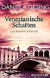 Venezianische Schatten: Luca Brassonis dritter Fall (Ein Luca-Brassoni-Krimi 3)