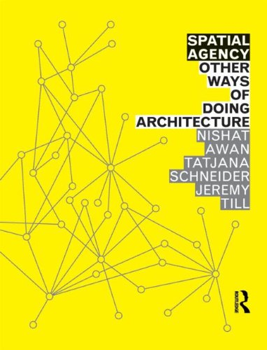 Spatial Agency: Other Ways of Doing Architecture por Nishat Awan