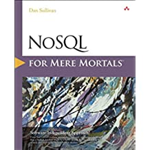NoSQL for Mere Mortals (English Edition)