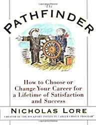 The Pathfinder: How to Choose or Change Your Career for a Lifetime of Satisfaction and Success by Nicholas Lore (1998-01-05)