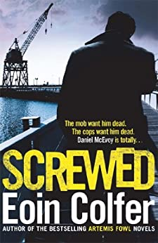 Screwed by [Colfer, Eoin]
