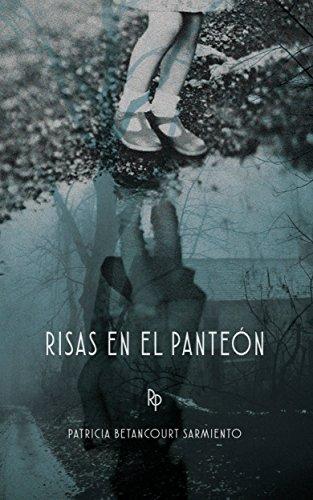 Risas en el Panteón por Patricia Betancourt Sarmiento