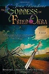 The Goddess Of Fried Okra by Brashear, Jean (2010) Paperback