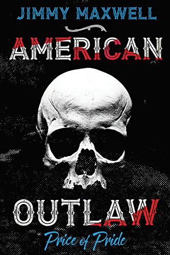 American Outlaw: Price of Pride: Volume 1
