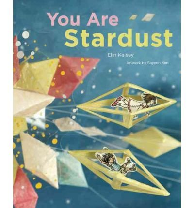 [(You Are Stardust)] [Author: Elin Kelsey] published on (September, 2012)