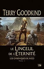 Les Chroniques de Nicci, T2 - Le Linceul de l'éternité de Terry Goodkind