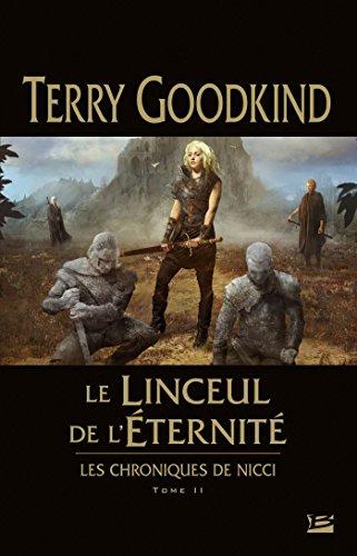 Les Chroniques de Nicci, T2 : Le Linceul de l'éternité par Terry Goodkind