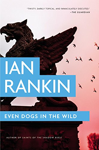 Even Dogs in the Wild (Inspector Rebus Mysteries)