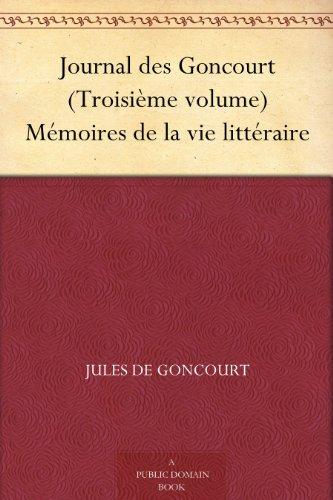 Couverture du livre Journal des Goncourt (Troisième volume) Mémoires de la vie littéraire