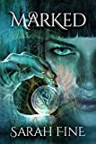 Marked (Servants of Fate Book 1) by Sarah Fine