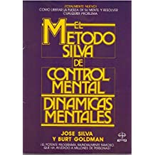 Metodo silva de control mental.dinamicas mentales (Superacion Personal (edaf))