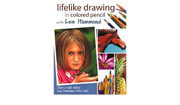 Buy lifelike drawing in colored pencil with lee hammond book online buy lifelike drawing in colored pencil with lee hammond book online at low prices in india lifelike drawing in colored pencil with lee hammond reviews fandeluxe Image collections