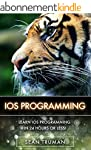 iOS: Quick and Easy Guide to App Deve...