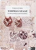 Thomas Szasz. La critica psichiatrica come forma bioetica