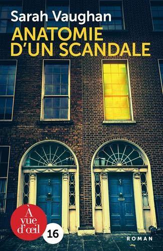 Anatomie d'un scandale / Sarah Vaughan |