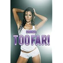 Erotica: Too Far! (English Edition)