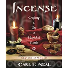 Incense: Crafting & Use of Magickal Scents