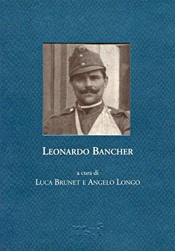 Leonardo Bancher. Diario, 1914. Lettere, 1916-1917