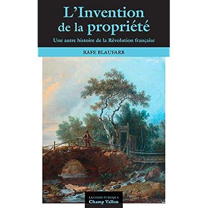 L'invention de la propriété privée : Une autre histoire de la Révolution
