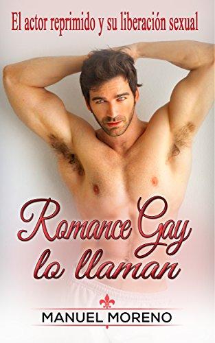 Romance Gay lo llaman: El actor reprimido y su liberación sexual ...