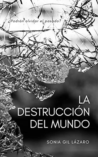 La destrucción del mundo: ¿Podrán olvidar el pasado?