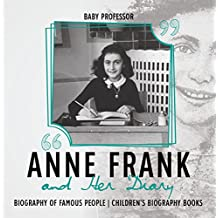 Anne Frank and Her Diary - Biography of Famous People | Children's Biography Books
