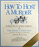 How To Host A Murder - The Dukes Descent