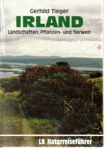 Irland. Landschaften, Pflanzen- und Tierwelt