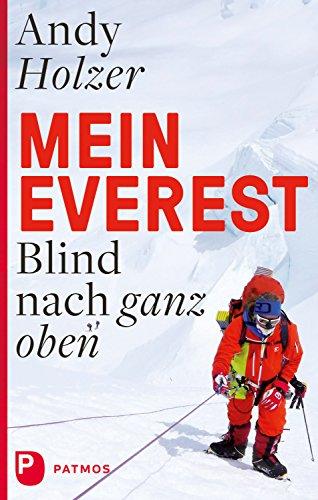 Mein Everest: Blind nach ganz oben