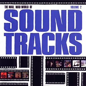 The Mad, Mad World of Soundtracks - Volume 2