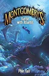 Montgomery's Battle With Atlantis: Volume 2 (The Omnifex Chronicles)