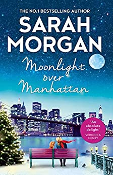 Moonlight Over Manhattan: A sparkling festive read from the Queen of Christmas! by [Morgan, Sarah]