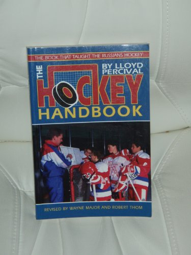 The Hockey Handbook: The Book That Taught the Russians Hockey
